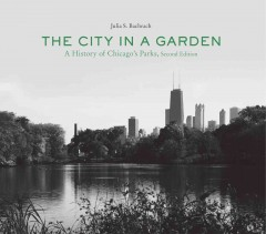 The city in a garden : a history of Chicago's parks cover image