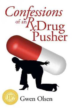 Confessions of an Rx drug pusher cover image