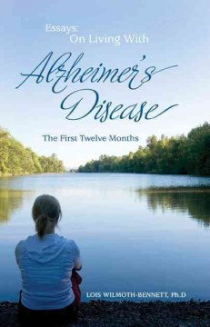 Essays on living with Alzheimer's Disease : the first twelve months : a patient/psychologist perspective cover image