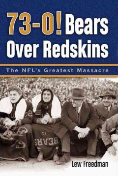 73-0! Bears over Redskins : the NFL's greatest massacre cover image