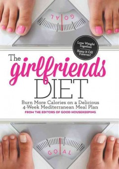 The girlfriends diet : burn more calories on a delicious 4-week Mediterranean meal plan cover image
