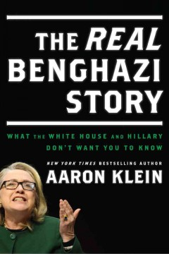 The real Benghazi story : what the White House and Hillary don't want you to know cover image