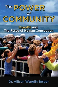The power of community : CrossFit and the force of human connection cover image