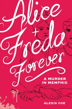 Alice + Freda forever : a murder in Memphis cover image