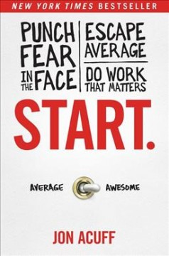 Start : punch fear in the face, escape average, do work that matters cover image