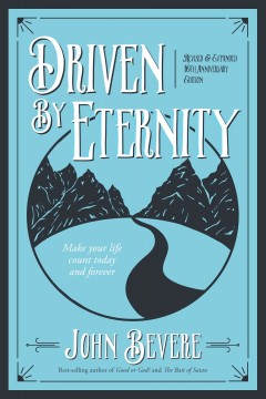Driven by eternity : make your life count today and forever cover image