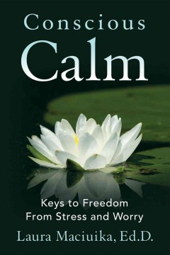 Conscious calm : keys to freedom from stress and worry cover image