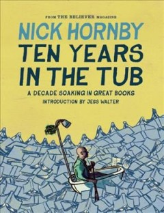 Ten years in the tub : a decade soaking in great books cover image