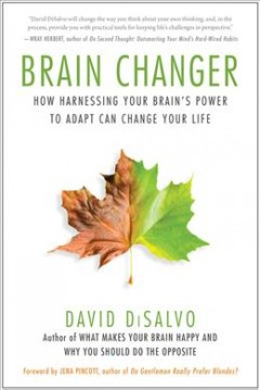 Brain changer : how harnessing your brain's power to adapt can change your life cover image