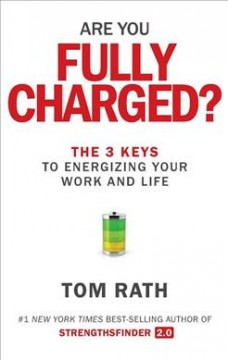 Are you fully charged? : the 3 keys to energizing your work and life cover image