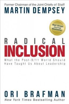Radical inclusion : what the post-9/11 world should have taught us about leadership cover image