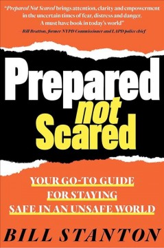 Prepared not scared : your go-to guide for staying safe in an unsafe world cover image