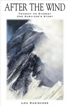 After the wind : 1996 Everest tragedy : one survivor's story cover image
