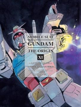 Mobile suit Gundam, the origin. 11, A cosmic glow cover image