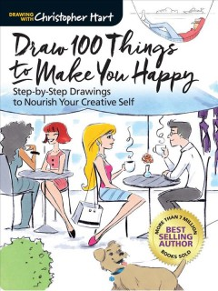 Draw 100 things to make you happy : step-by-step drawings to nourish your creative self cover image