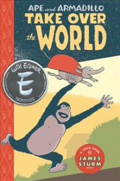 Ape and Armadillo take over the world : a Toon book cover image