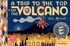 A trip to the top of the volcano with Mouse : a TOON Book cover image