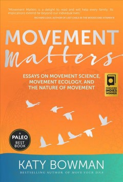 Movement matters : essays on: movement science, movement ecology and the nature of movement cover image