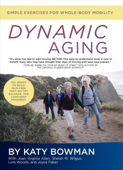 Dynamic aging : simple exercises for whole-body mobility cover image