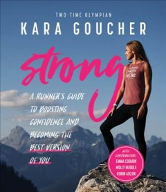 Strong : a runner's guide to boosting confidence and becoming the best version of you cover image