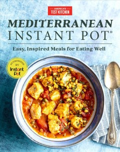 Mediterranean Instant Pot : easy, inspired meals for eating well cover image