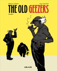 The old geezers. 1, Alive and still kicking cover image
