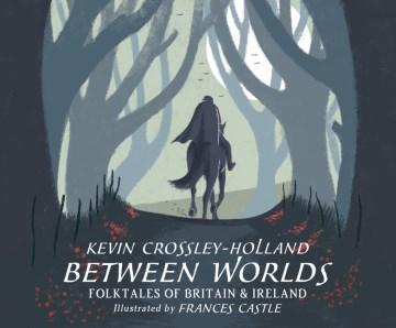 Between worlds folktales of Britain & Ireland cover image