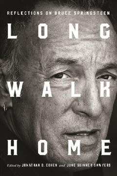 Long walk home : reflections on Bruce Springsteen cover image