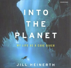 Into the planet my life as a cave diver cover image
