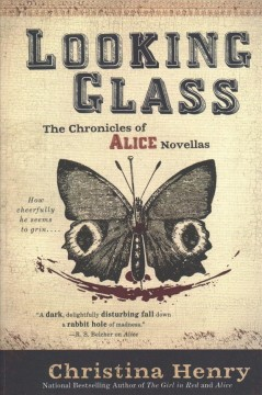 Looking glass : the chronicles of Alice novellas cover image
