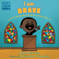 I am brave : a little book about Martin Luther King, Jr. cover image