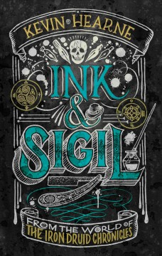 Ink & sigil / From the World of the Iron Druid Chronicles cover image