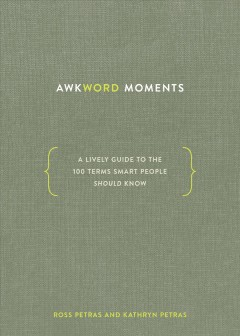 Awkword moments : a lively guide to the 100 terms smart people should know cover image