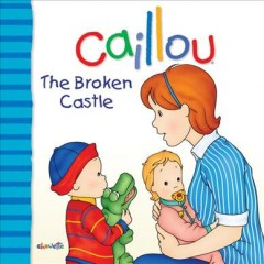 Caillou : the broken castle cover image