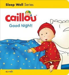 Caillou. Good night! cover image