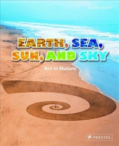 Earth, sea, sun, and sky : art in nature cover image