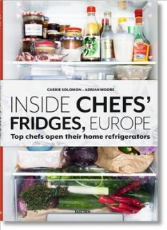 Inside chefs' fridges, Europe : top chefs open their home refrigerators cover image