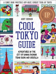 Cool Tokyo guide : adventures in the city of kawaii fashion, train sushi, and Godzilla cover image
