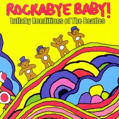 Rockabye baby! Lullaby renditions of the Beatles cover image