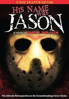 His name was Jason 30 years of Friday the 13th cover image