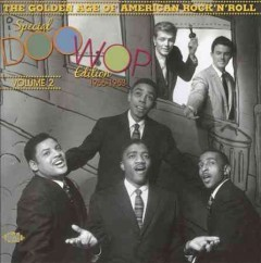 The golden age of American rock 'n' roll. Special doowop edition. Vol. 2, 1956-1963 cover image