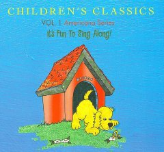 Children's classics. Vol. 1, Americana series it's fun to sing along! cover image