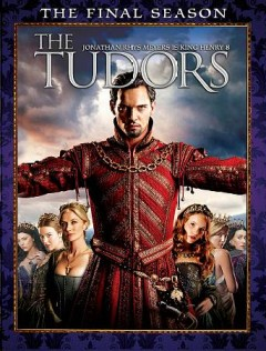 The Tudors. Season 4, the final season cover image