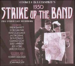 George & Ira Gershwin's Strike up the band 2011 studio cast recording cover image