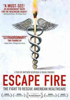 Escape fire the fight to rescue American healthcare cover image
