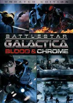 Battlestar Galactica. Blood & chrome cover image