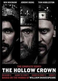 The hollow crown. The complete series Richard II, Henry IV part 1, Henry IV part 2, Henry V cover image