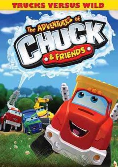 The adventures of Chuck & friends. Trucks versus wild cover image