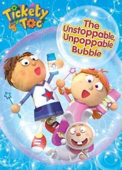 Tickety toc. The unstoppable, unpoppable bubble cover image