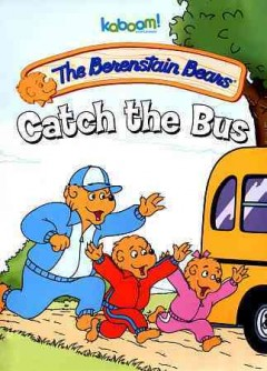 The Berenstain bears. Catch the bus cover image